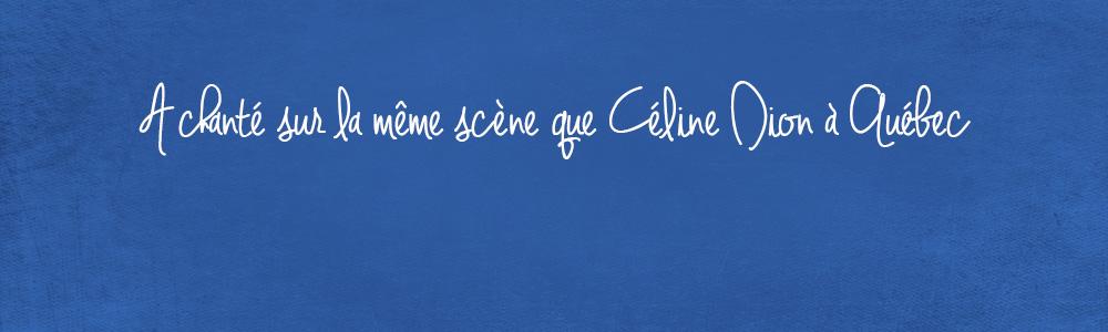 A chanté sur la même scène que Céline Dion