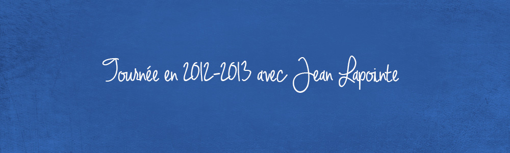 tournee-2012-2013-avec-Jean-Lapointe